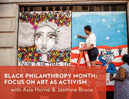 Black Philanthropy Month: Focus on Art as Activism