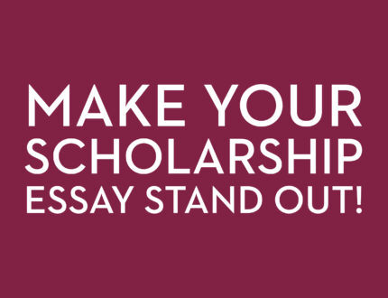 How to Make Your Scholarship Essay Stand Out