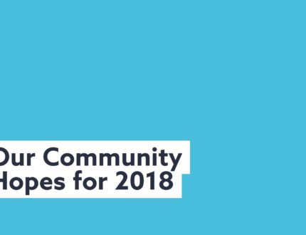 Thumbnail for: Our Community Hopes for 2018